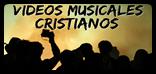 Videos Musicales Cristianos